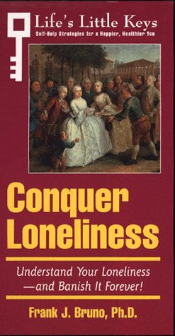 9780028613048: Arco Conquer Loneliness: Understand Your Loneliness-And Banish It Forever! (Life's Little Keys - Self-Help Strategies for a Healthier, Happier You)