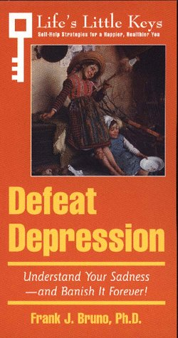 9780028613055: Defeat Depression (Life's Little Keys - Self-Help Strategies for a Healthier, Happier You)