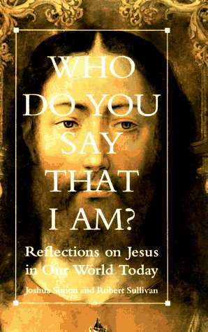 9780028613239: Who Do You Say That I Am?: Reflections on Jesus in Our World Today