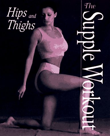 9780028613468: Hips and Thighs (Supple Workout Series)