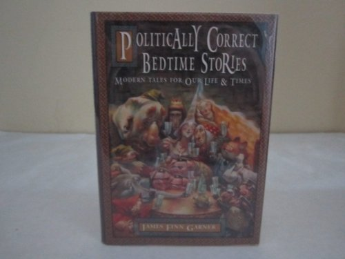 9780028613994: Politically Correct Bedtime Stories: Once upon a More Enlightened Time