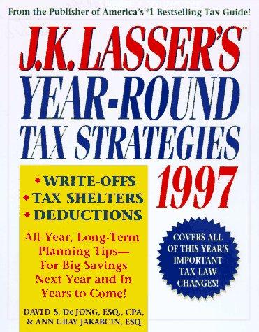 9780028614007: J. K. Lasser's Year-Round Tax Strategies 1997 (Serial)