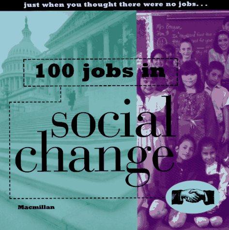 9780028614304: 100 Jobs in Social Change