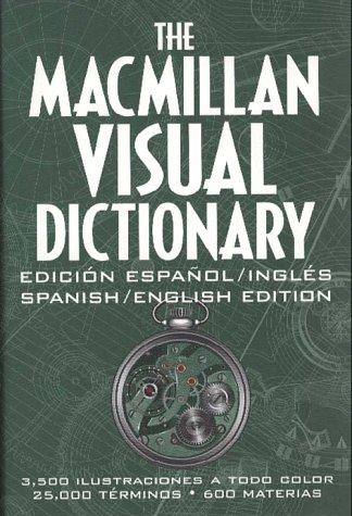 9780028614342: The Macmillan Visual Dictionary: Ediciaon Espaanol/Inglaes : Spanish/English Edition