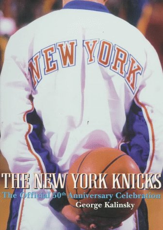 9780028614441: The New York Knicks: The Official Fiftieth Anniversary Celebration