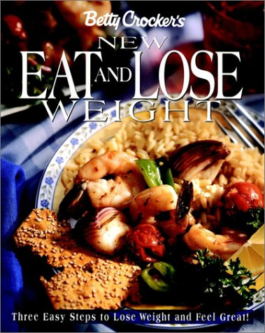 9780028615004: Betty Crocker's New Eat and Lose Weight