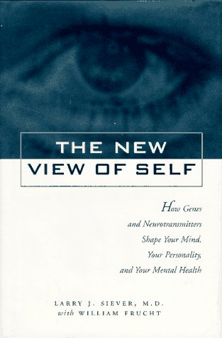 9780028615448: New View of Self: How Genes and Neurotransmitters Shape Your Mind, Your Personality, and Your Mental Health
