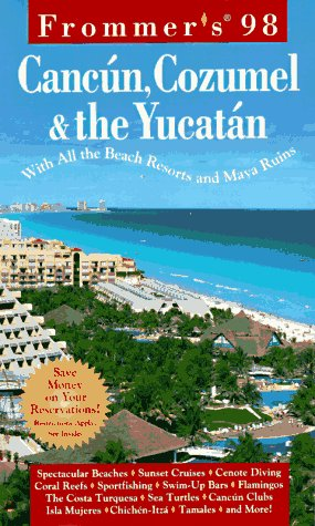 9780028615837: Frommer's Cancun, Cozumel and the Yucatan '98