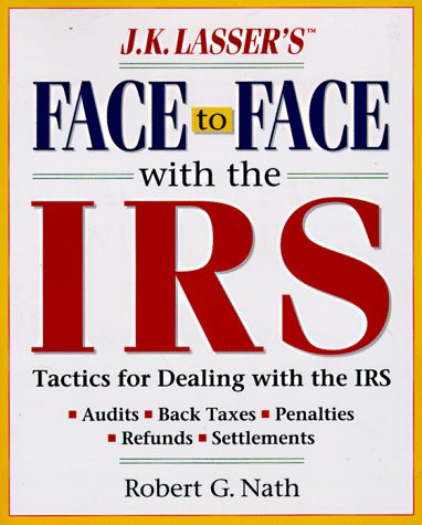9780028616063: J.K. Lasser's Face to Face With the IRS: Successful Strategies for Dealing With Audits