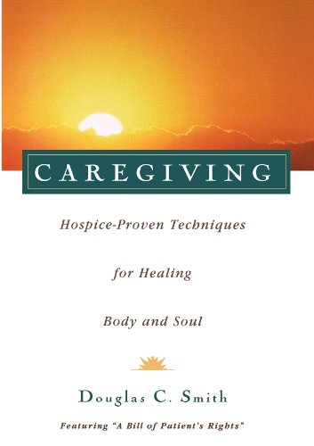 9780028616636: Caregiving: Hospice-Proven Techniques for Healing Body and Soul