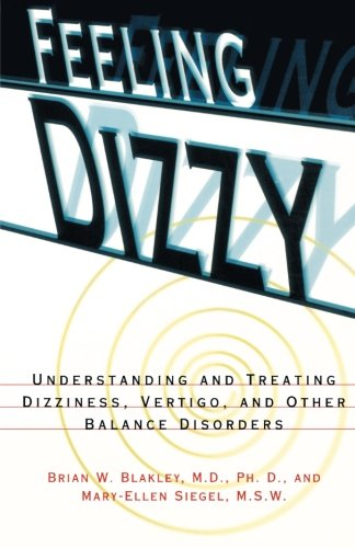 9780028616803: Feeling Dizzy: Understanding and Treating Vertigo, Dizziness, and Other Balance Disorders