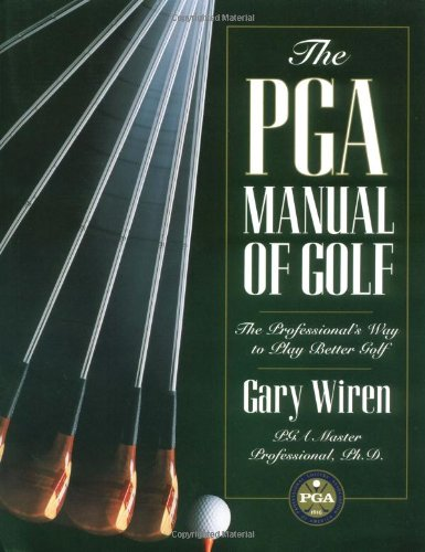 9780028616827: The PGA Manual of Golf: Professional's Way to Play Better Golf