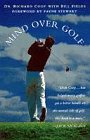 9780028616834: Mind Over Golf: How To Use Your Head & Lower Score: How to Use Your Head to Lower Your Score
