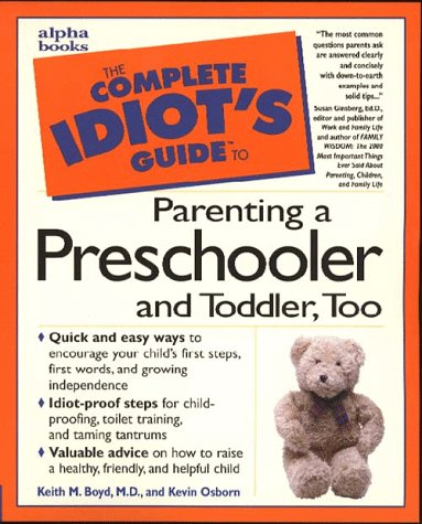 9780028617336: The Complete Idiot's Guide to Parenting a Preschooler and Toddler Too (Complete Idiot's Guides (Lifestyle Paperback))