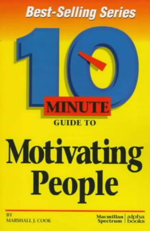 9780028617381: 10 Minute Guide to Motivating People (10 Minute Guides)