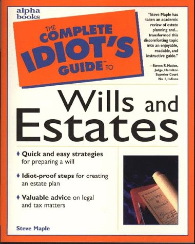 9780028617473: Complete Idiot's Guide to Wills and Estates (The Complete Idiot's Guide)