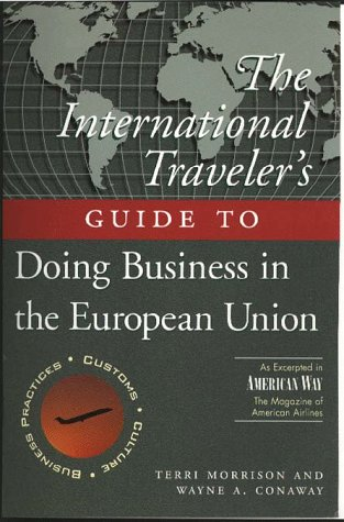 9780028617565: The International Traveller's Guide to Doing Business in the European Union (International Business Traveller's Series)