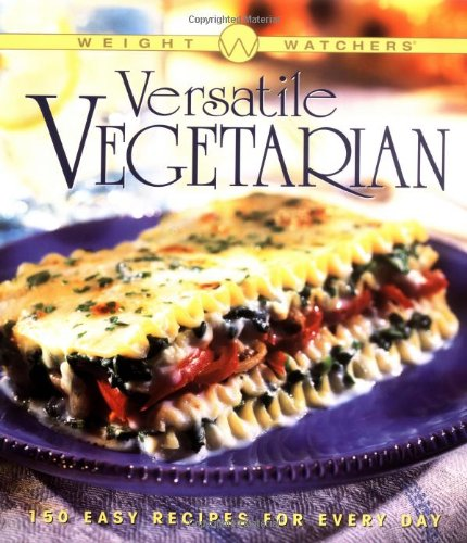 9780028618524: Weight Watchers Versatile Vegetarian: 150 Easy Recipes for Every Day