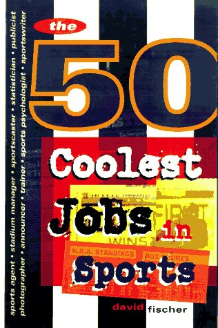 9780028618722: The 50 Coolest Jobs in Sports