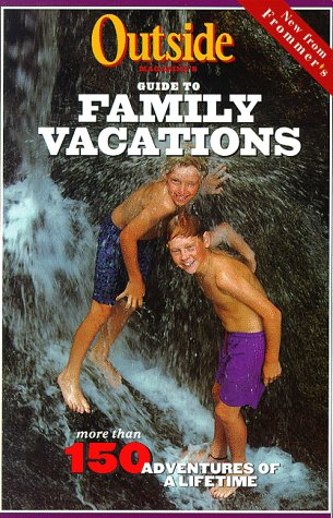 9780028618814: Outside Magazine's Guide to Family Vacations (Outside Magazine's Adventure Guides)