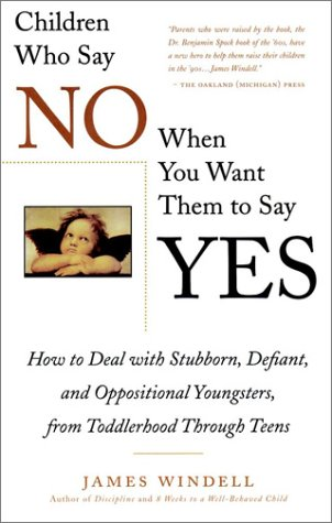 9780028619033: Children Who Say No When You When You Want Them To Say Yes: Failsafe Discipline Strategies for Stubborn and Oppositional Children and Teens