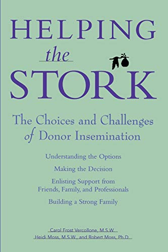 9780028619170: Helping the Stork: The Choices and Challenges of Donor Insemination
