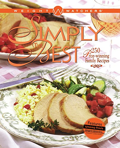 9780028619408: Weight Watchers Simply the Best: 250 Prizewinning Recipes (Cloth Edition): 250 Prizewinning Family Recipes