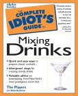 9780028619415: The Complete Idiot's Guide to Mixing Drinks