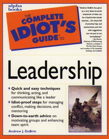 9780028619460: The Complete Idiot's Guide to Leadership (Complete Idiot's Guides)
