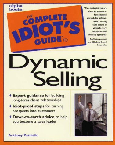 9780028619521: The Complete Idiot's Guide to Dynamic Selling
