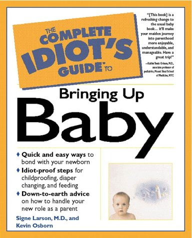 9780028619576: The Complete Idiot's Guide to Bringing Up Baby