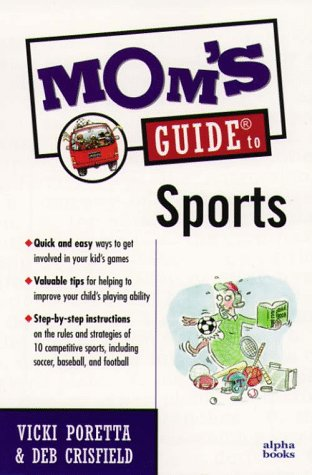 9780028619668: Mom's Guide to Sports (Mom's Guides)