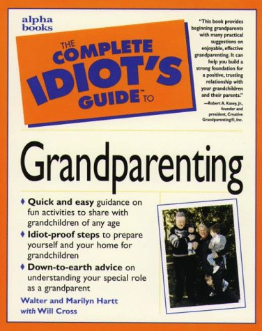 9780028619767: The Complete Idiot's Guide to Grandparenting
