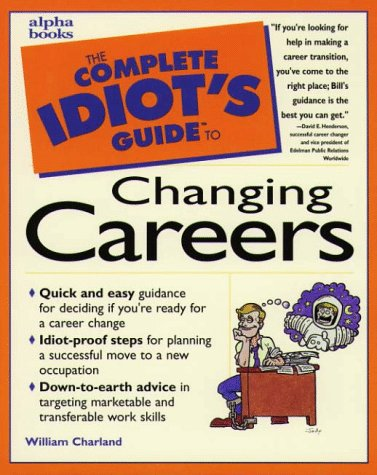 9780028619774: Complete Idiot's Guide to Changing Careers (The Complete Idiot's Guide)
