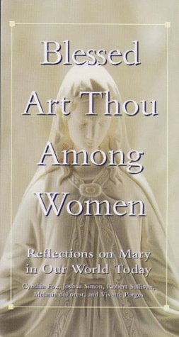 9780028619958: Blessed Art Thou Among Women: Reflections on Mary in Our World Today
