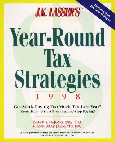 9780028619989: J.K. Lasser's Year-Round Tax Strategies 1998 (Serial)