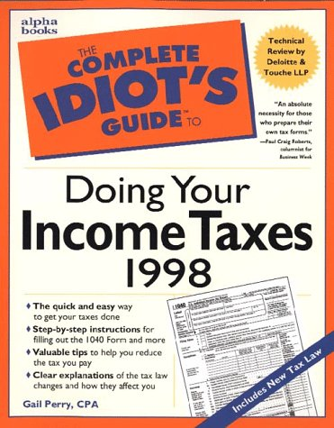 9780028620008: Complete Idiot's Guide To Doing Your Income Taxes 1998 (The Complete Idiot's Guide)