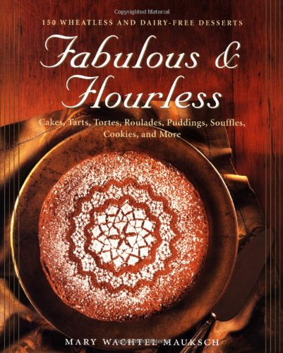 9780028620022: Fabulous & Flourless: 150 Wheatless and Dairy-Free Deserts