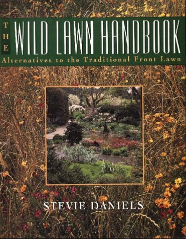9780028620046: The Wild Lawn Handbook: Alternatives to the Traditional Front Lawn