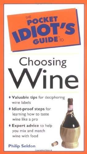 9780028620169: Pocket Idiot's Guide to Choosing Wine (The Pocket Idiot's Guide)