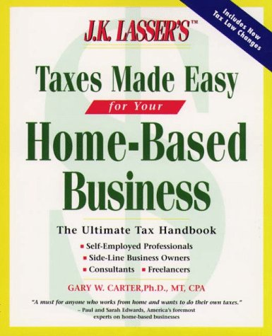 9780028620268: J.K. Lasser's Taxes Made Easy for Home-Based Business (J. K. Lasser's from Ebay to Mary-Kay: Taxes Made Easy for Your Home-Based Business)