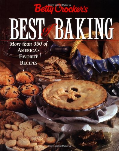 9780028620664: Betty Crocker's Best of Baking: More Than 350 of America's Favorite Recipes