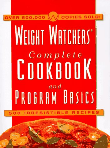 9780028620770: Weight Watchers Complete Cookbook & Program Basics: 500 Irresistible Recipes