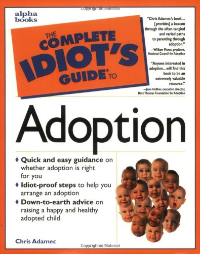 9780028621081: Complete Idiot's Guide to Adoption (The Complete Idiot's Guide)