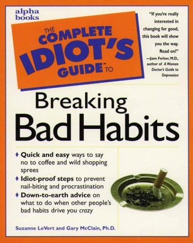 9780028621104: The Complete Idiot's Guide to Breaking Bad Habits (Complete Idiot's Guides)
