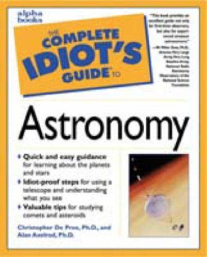 9780028621203: Complete Idiot's Guide to Astronomy (The Complete Idiot's Guide)