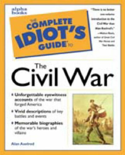 9780028621227: THE COMPLETE IDIOT'S GUIDE TO THE CIVIL WAR (COMPLETE IDIOT'S GUIDES).