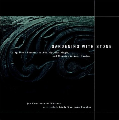 9780028621340: Gardening with Stone: Using Stone Features to Add Mystery, Magic, and Meaning to Your Garden