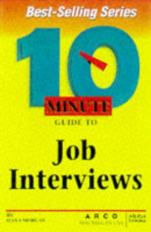 9780028621364: Arco 10 Minute Guide to Job Interviews (10 Minute Guides)