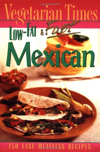 9780028621494: Vegetarian Times Low Fat and Fast Mexica (Lifestyles General)